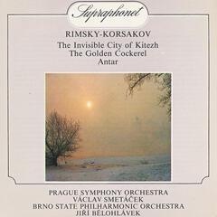 Rimsky-Korsakov: The Legend of the Invisible City of Kitezh and the Maiden Fevronia, The Golden Cockerel, Antar