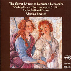 The Secret Music of Luzzasco Luzzaschi