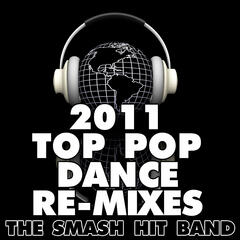 2011 Top Pop Dance Re-Mixes