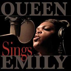Queen Emily Sings