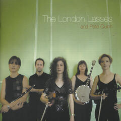 The London Lasses and Pete Quinn