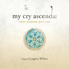 My Cry Ascends: New Parish Psalms