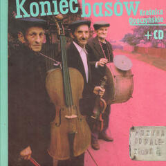 Music Lost/Found: Ethnic Folk Music Archive from Poland & Eastern Europe - End of the Basses, Krasnica, Opoczno County