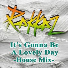 It's Gonna Be A Lovely Day - House Mix