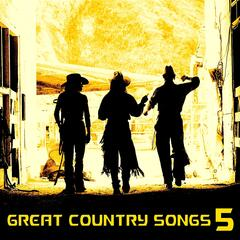 Great Country Songs, Vol. 5