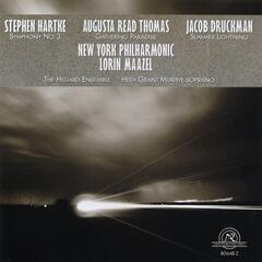 The New York Philharmonic plays the music of Augusta Read Thomas, Jacob Druckman, and Stephen Hartke