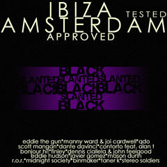 Ibiza Tested Amsterdam Approved