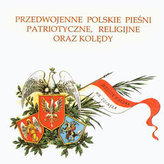 Polish religious and patriotic songs and the most beautiful Christmas carols (1920's-1930's)