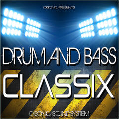Disonic presents.. Drum and Bass Classix