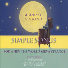 Simple Songs - For When The World Seems Strange