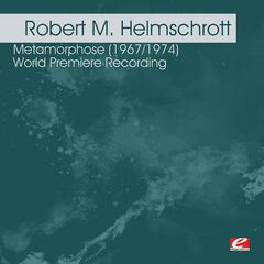 Helmschrott: Metamorphose (1967/1974) - World Premiere Recording (Digitally Remastered)