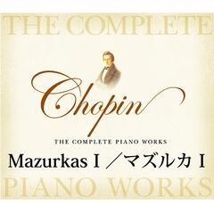 Chopin The Complete Piano Works Mazurkas 1