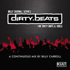 Billy Carroll Presents Dirty Beats (Mixed & Non Mixed Compilation)