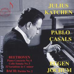 Julius Katchen plays: Bach: Partita No. 2 - Beethoven: 32 Variations in C Minor, Piano Concerto No. 4 & Sonata for Cello & Piano