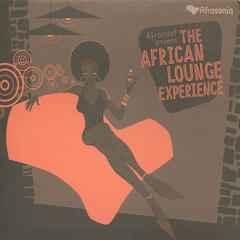 Afronaut Presents: The African Lounge Experience