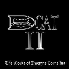 DCat II -  The Works of Dwayne Cornelius