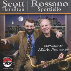 Scott Hamilton and Rossano Sportiello: Midnight At Nola's Penthouse