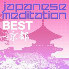 Japanese Meditation''kyoto Best''