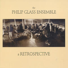 The Philip Glass Ensemble Retrospective
