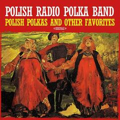 Polish Polkas And Other Favorites (Digitally Remastered)