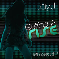 Getting A Rise Remixes, Part 2