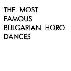 The most famous Bulgarian Horo dances