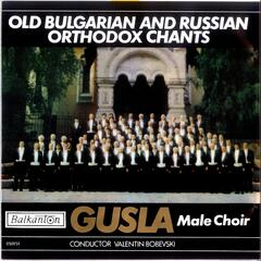 Old Bulgarian and Russian Orthodox Chants