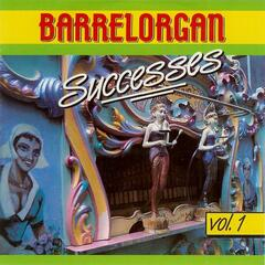 Barrelorgan Successes Vol. 1