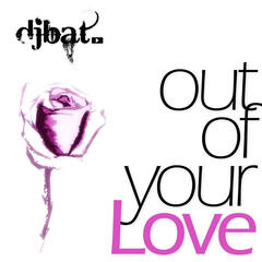 Out of Your Love