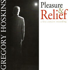 Pleasure & Relief - A Live Concert Recording