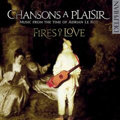 Chansons a Plaisir - Music from the time of Adrian Le Roy
