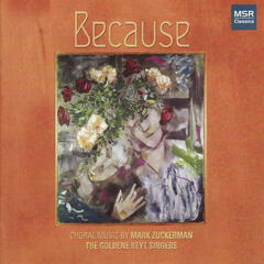 Because - Choral Music by Mark Zuckerman