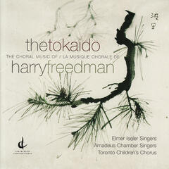 The Tokaido: The Choral Music of Harry Freedman