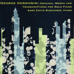 George Gershwin: Original Works and Transcriptions for Solo Piano