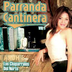 Los Chaparrales Del Norte - Parranda Cantinera Vol. 1
