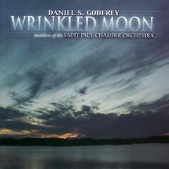 Wrinkled Moon: Chamber Music of Daniel S. Godfrey