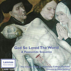God So Loved The World: A Passiontide Sequence