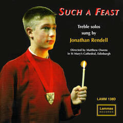 Such a Feast - Treble Solos Sung by Jonathan Rendell