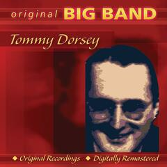 Original Big Band Collection: Tommy Dorsey