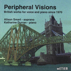 Peripheral Visions: Music for Voice and Piano