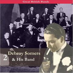 Great British Bands / Debroy Somers & His Band, Vol. 2