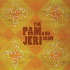 The Pam and Jeri Show