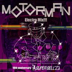 Motorman Electro Mix!!!~10th Anniversary Alternative