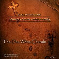 Songs of Faith - Southern Gospel Legends Series-The Dee White Chorale