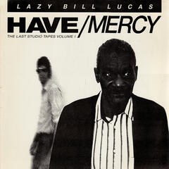 Have Mercy (the Last Studio Tapes Vol. 1)