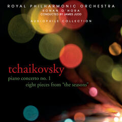 Tchaikovsky: Piano Concerto No. 1, Eight Pieces from The Seasons