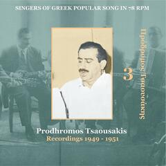 Prodhromos Tsaousakis Vol. 3 / Singers of Greek Popular Song in 78 rpm / Recordings 1949-1951