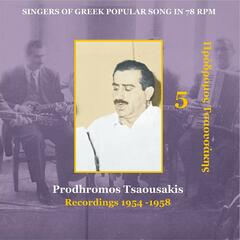 Prodhromos Tsaousakis Vol. 5 / Singers of Greek Popular Song in 78 rpm / Recordings 1954-1958