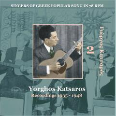 Yiorghos Katsaros Vol. 2 / Singers of Greek Popular Song in 78 rpm /  Recordings 1935 - 1948