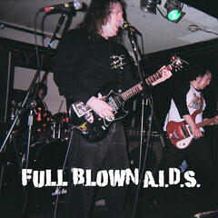 Full Blown A.I.D.S.
